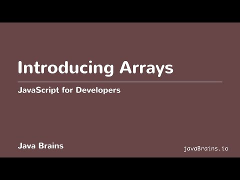 JavaScript for Developers 28 - Introducing Arrays