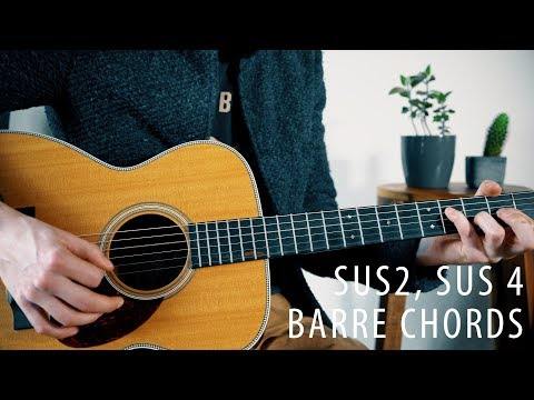 The beauty of Sus2/Sus4 and  Barre Chords! (Music theory ep. 4)