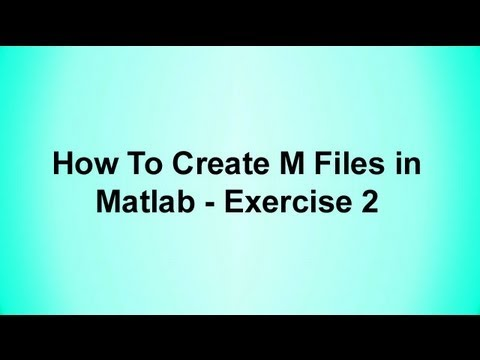 How To Create M Files in Matlab - Exercise 2