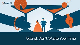 Dating: Don't Waste Your Time