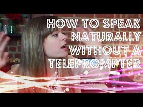 How to Speak Naturally on Camera (without a teleprompter)