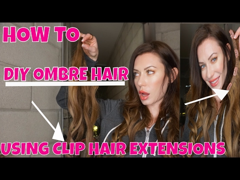 HOW TO DIY OMBRE HAIR USING CLIP IN EXTENSIONS
