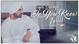 Do You Know | Lyrics | Diljit Dosanjh | Syco TM