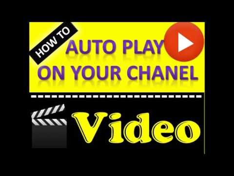 How to: Make A Youtube Video Auto Play On Your Channel (QUICK TUTORIAL 2017)