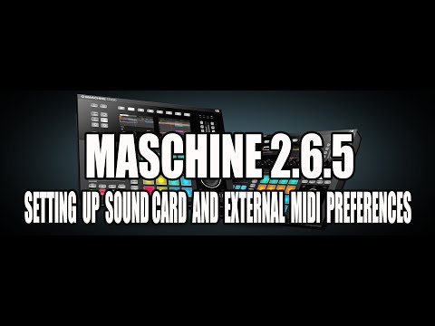 Maschine 2.6.5 Sound Card Input & Output + External Midi Preferences