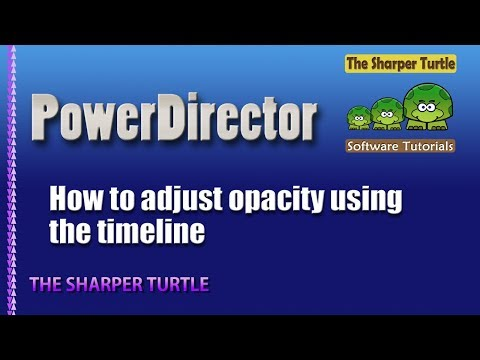PowerDirector How to adjust opacity using the timeline
