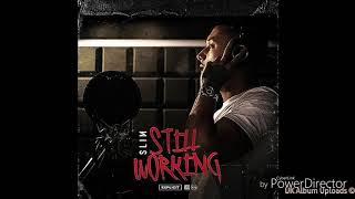 Slim - Steady | Still Working | [Official Audio] |