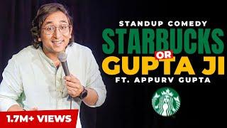 STARBUCKS Wala Experience  - Stand Up Comedy by Appurv Gupta aka GuptaJi