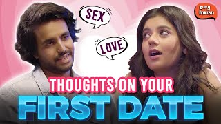 Thoughts You Have On Your First Date | Ft. Nikhil Vijay | Being Indian