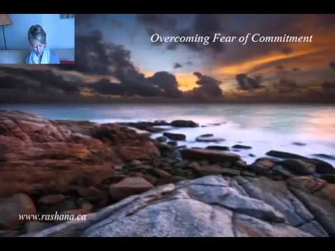 Overcoming Fear of Commitment Meditation - How to Overcome the Fear of Commitment