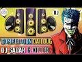 Dilog_Song_Compation_DJ_Mix_Dj Killer Dj SaGaR SItamarhi