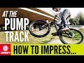 How To Impress Your Mates On The Pump Track | MTB Skills