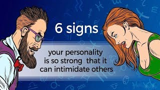 6 Zodiac signs whose personality is so strong that it can intimidate others (Taurus is Important)