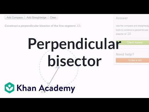 Constructing a perpendicular bisector using a compass and straightedge | Geometry | Khan Academy