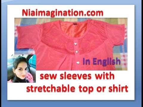 How to sew sleeves with stretchable top or shirt