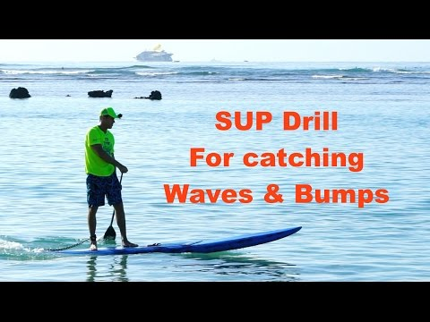 SUP Tip: Catching waves and bumps- Stand Up Paddling flatwater drills