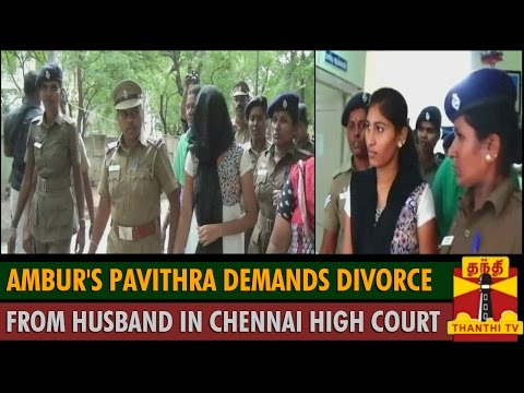 Ambur's Pavithra demands Divorce from Husband in Chennai High Court