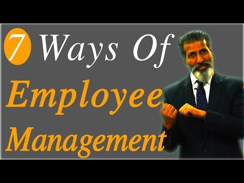 7 Ways of Employee Management by Anurag Aggarwal