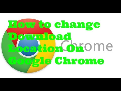 How to change Google Chrome Download Location