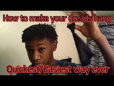 HOW TO MAKE YOUR DREADS HANG