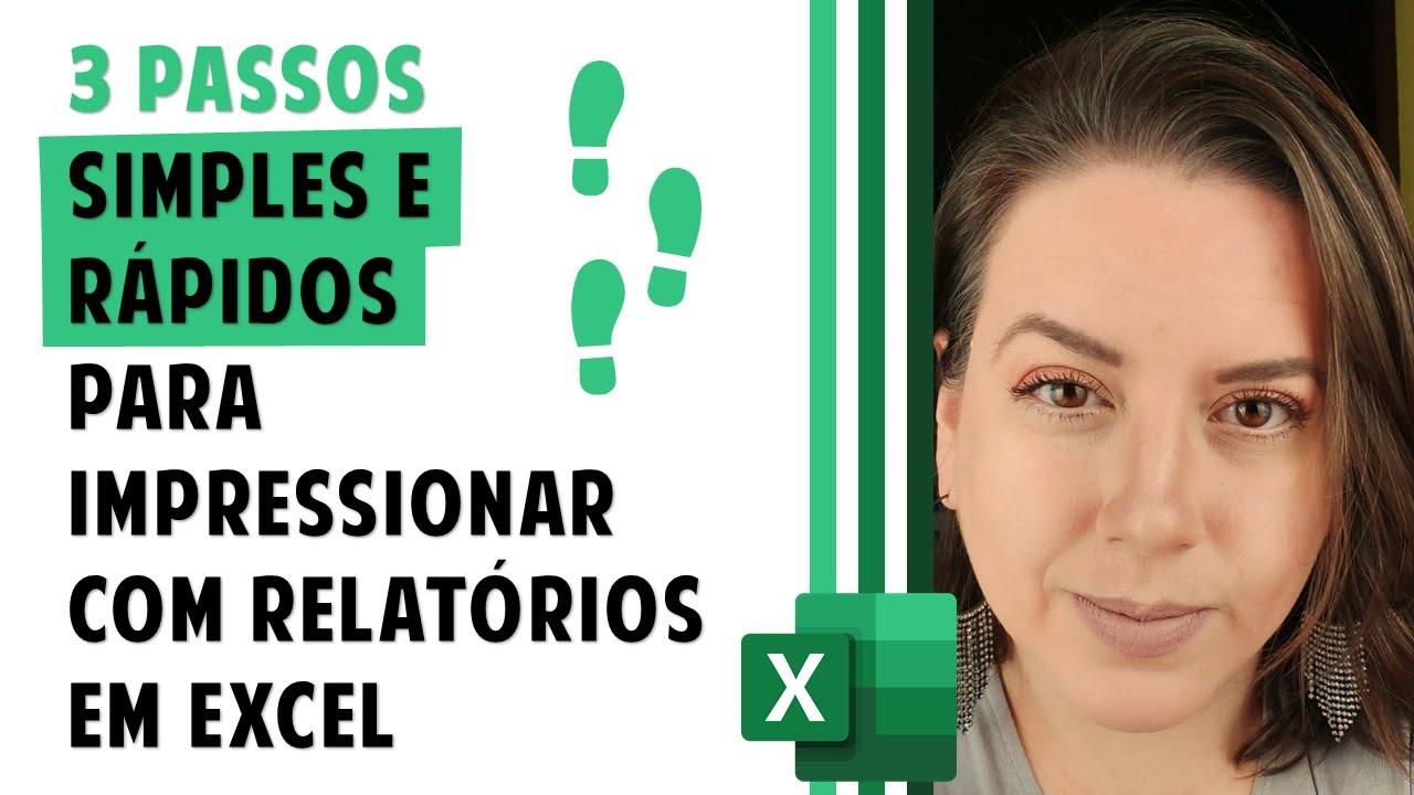 3 DICAS SIMPLES E RÁPIDAS PARA IMPRESSIONAR A ENTREGA DE SEUS RELATÓRIOS NO EXCEL