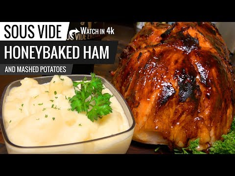 Sous Vide HoneyBaked Ham and Mashed Potatoes