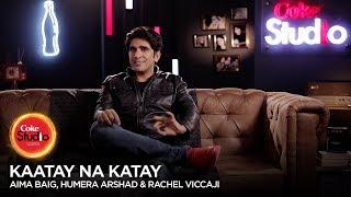 BTS, Aima Baig, Humera Arshad & Rachel Viccaji, Kaatay Na Katay, Coke Studio  10
