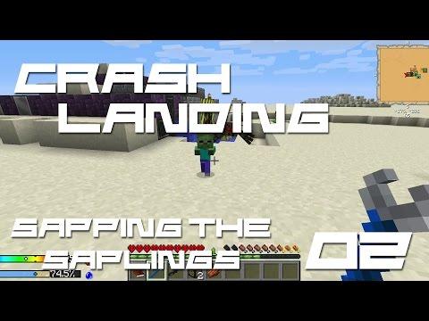 Crash Landing #02 - Sapping The Sapling