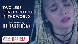 KZ Tandingan — Two Less Lonely People In The World   Kita Kita Movie OST [Official Music Video]