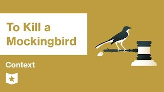 To Kill a Mockingbird  | Context | Harper Lee