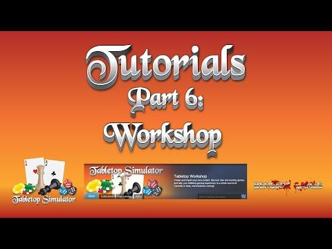 Tabletop Simulator Tutorial Series Part 6: Workshop