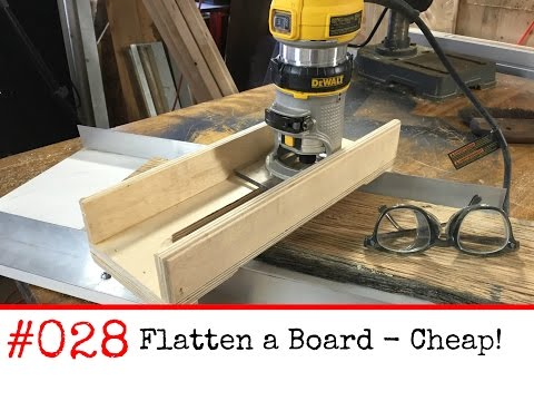 028 Cheap Way to Flatten a Board Without a Planer