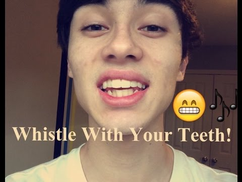 How To Whistle With Your Teeth! {EASY}