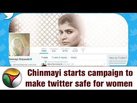 Chinmayi starts campaign to make twitter safe for women