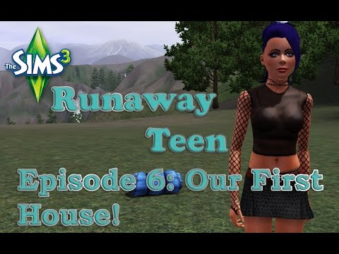 Sims 3 Runaway Teen Episode 6: Our first House!