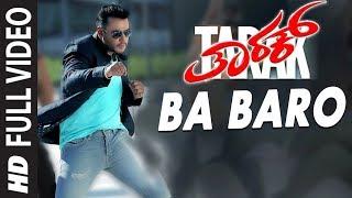 Ba Baro Full Video Song | Tarak Kannada Movie Songs | Darshan, Sruthi Hariharan | Arjun Janya