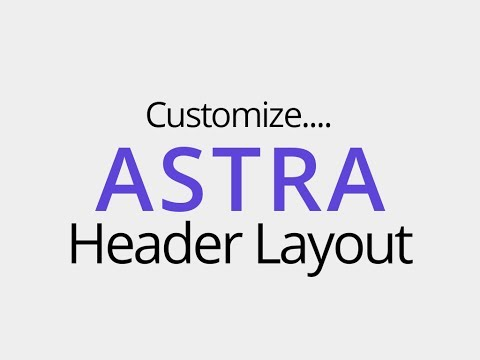 How to Customize Header Layout in Astra WordPress Theme