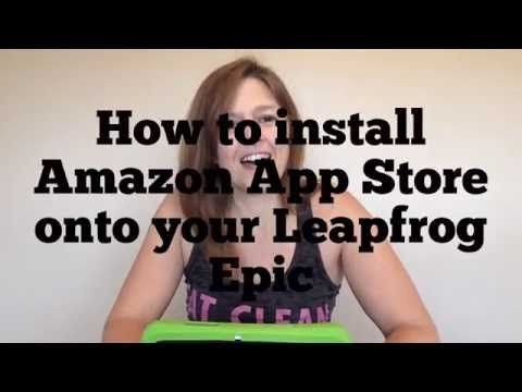 Installing Amazon App Store on Leapfrog Epic