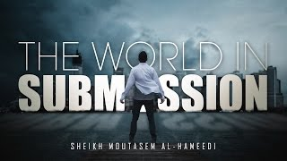 The World Will Serve This Man! - Motivating Hadeeth