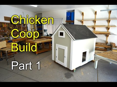 How to Build a Chicken Coop - Part 1 of 2