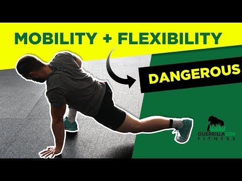 When Mobility + Flexibility ARE BAD THINGS!