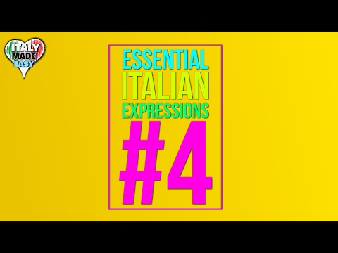 Learn Basic Italian: Essential Italian Expressions, Words and Phrases (Part 4)