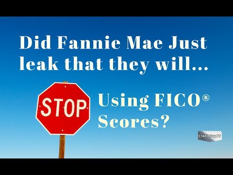 Will Fannie Mae Stop using Credit Scores? Major changes on how credit disputes are handled