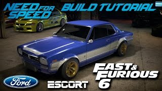 Need for Speed 2015 | Fast & Furious 6 Brian's Ford Escort Mk1 Build Tutorial | How To Make