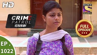 Crime Patrol Dastak Ep 1022 Full Episode 18th April, 2019