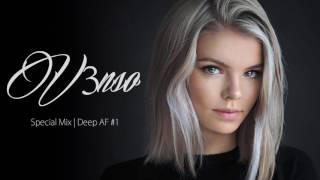 Deep AF # 1 - Best of Deep House Music | Special Mix | March 2017 New Music