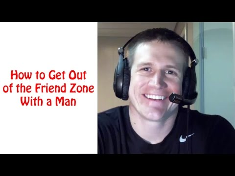 how to get out of the friend zone with a man
