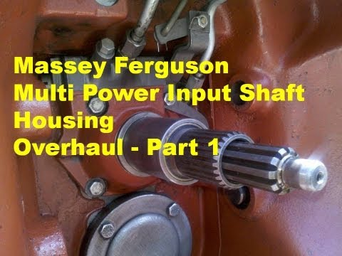 Massey Ferguson Multi Power Input Shaft Overhaul - part 1