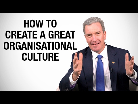 How to create great Organisational Culture