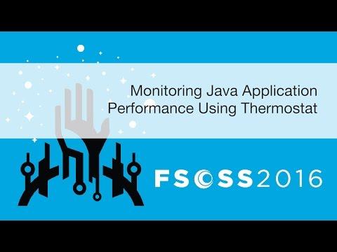 FSOSS 2016: Monitoring Java Application Performance Using Thermostat